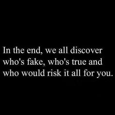 Run from fake people.. There's too many out there