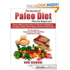 FREEBIE 6/27 -- Amazon.com: The Secrets of Paleo Diet Plan for Beginners: Discover-Why Everyday Paleo is So effective for Weight loss, Anti-Aging, Diabetes, Heart Disease and for Boosting Stamina eBook: Ravi Kishore: Kindle Store