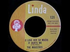 ▶ The Majestics - (I Love Her So Much) It Hurts