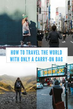 How to Travel The World With Only A Carry-On Bag