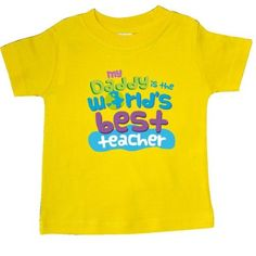 Inktastic Daddy Worlds Best Teacher Baby T-Shirt Greatest Dad Childs Childrens Cute Gift Fathers Day T-shirt Infant Tees Shower Clothing Apparel Hws, Boy's, Size: 24 Months, Yellow