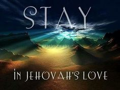 To stay In Jehovah's love is so important!Its one thing to be in Jehovah's love for a while only to find out later we are not.I don't know how most do it to live each day without God in their lives. Jehovah S Witnesses, Jehovah Witness, Jw Humor, Spiritual Thoughts, Bible Truth, Gods Promises, Happy People, Heavenly Father, Gods Love