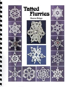 Tatted Flurries by Sharon Briggs is a book of over 30 snowflake designs, so you can tat a different design every day of the month and all of. Irish Crochet, Crochet Lace, Lace Patterns, Crochet Patterns, Tree Tat, Needle Tatting Patterns, Snowflake Designs, Tatting Lace, Soft Sculpture
