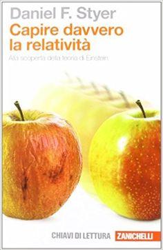 Amazon.it: Capire davvero la relatività - Daniel F. Styer, F. Tibone, L. Doplicher - Libri