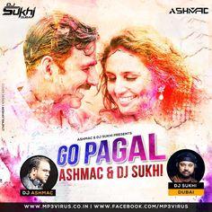Go Pagal - DJ Ashmac & DJ Sukhi Latest Song, Go Pagal - DJ Ashmac & DJ Sukhi Dj Song, Free Hd Song Go Pagal - DJ Ashmac & DJ Sukhi , Go Pagal - DJ Ashmac