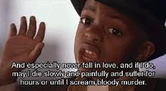 And especially don't ever fall in love ~ The Little Rascals (1994) ~ Movie Quotes