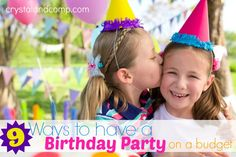 9 Ways to Have a Birthday Party for Kids on a Budget