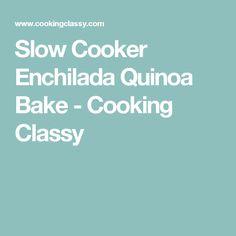 Slow Cooker Enchilada Quinoa Bake - Cooking Classy