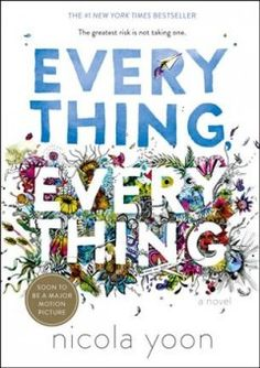 """Everything, Everything by Nicola Yoon. """"My disease is as rare as it is famous. Basically, I'm allergic to the world. I don't leave my house, have not left my house in seventeen years. The only people I ever see are my mom and my nurse, Carla. But then one day, a moving truck arrives next door. I look out my window, and I see him. He's tall, lean and wearing all black—black T-shirt, black jeans, black sneakers, and a black knit cap that covers his hair completely. He catches me looking and…"""