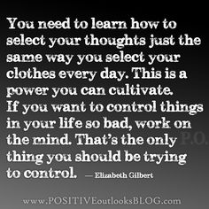 Select your thoughts…positively control them