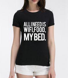 2017 T-shirt for lady All i need is wifi food my bed Print Women's T shirt punk female t shirt harajuku unicorn brand Tops tees #Affiliate