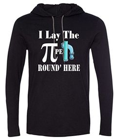 I Lay The Pipe Round' Here Pi Day 3.14 Funny T-Shirt Hoodie