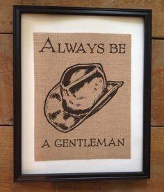 Always be a gentleman Burlap Art Cowboy dailyhomemaker.com
