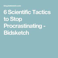 6 Scientific Tactics to Stop Procrastinating - Bidsketch