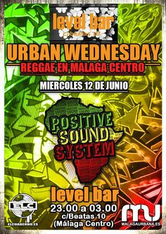 Miércoles, 12 de junio, es URBAN WEDNESDAY con Positive Sound System, en Level Bar, centro histórico de Málaga.