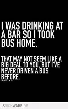 I tooke the bus home.