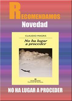 NO HA LUGAR A PROCEDER #ebook #libros #librerias www.libreriaofican.com (Edición Digital) CLAUDIO MAGRIS EDITORIAL ANAGRAMA