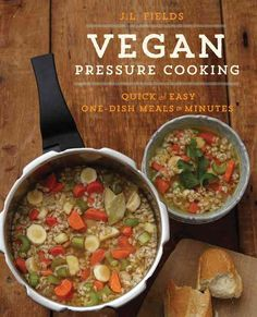 Vegan Pressure Cooking: Delicious Beans, Grains and One-Pot Meals in Minutes Slow Cooker Beef, Pressure Cooker Recipes, Pressure Cooking, Vegetarian Comfort Food, Vegetarian Recipes, Stew Chicken Recipe, One Pot Dinners, Vegan Cookbook, Vegan Menu