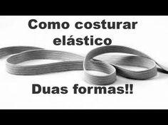 Como costurar ELÁSTICO - Duas formas!! - YouTube Mais