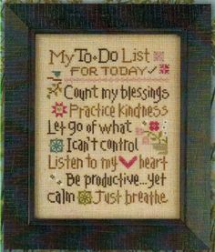 Lizzie Kate My To Do List - Cross Stitch Pattern. My To Do List for Today - count my blessings, practice kindness, let go of what I can't control, listen to my