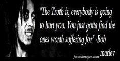 ~Bob Marley