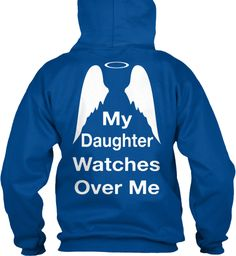 My Daughter Watches Over Me Royal Sweatshirt Back