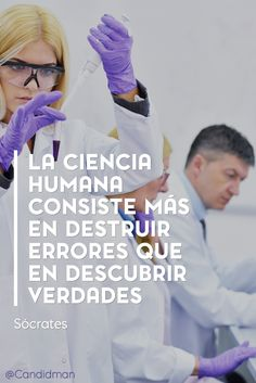 """La #Ciencia humana consiste más en destruir #Errores que en descubrir #Verdades"". #Socrates #FrasesCelebres @candidman"