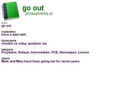 #phrasalverbs.pl, word: #go out, explanation: have a date with, translation: chodzić ze sobą, spotykać się