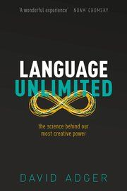 Language Unlimited - David Adger - Oxford University Press