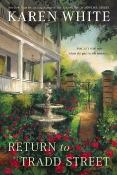 RETURN TO TRADD STREET by Karen White -- Facing her future as a single mother, psychic Realtor Melanie Middleton is determined to be strong and leave her past with writer Jack Trenholm behind her. But history has a tendency of catching up with her. I Love Books, Great Books, Books To Read, Going Through The Motions, White Books, Beach Reading, Reading Room, Thing 1, Marriage Proposals
