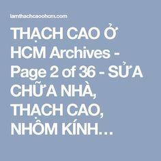 THẠCH CAO Ở HCM Archives - Page 2 of 36 - SỬA CHỮA NHÀ, THẠCH CAO, NHÔM KÍNH…