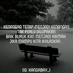 Baik buruknya kenangan akan menjadi hikmah jika kita mampu ikhlaskan. - @Kang_Abay @teladancinta Setiap orang memiliki kenangan. Pernah punya kenangan menyakitkan? Berhentilah bertanya dalam hati mengapa...kenapa ini/itu terjadi...Karena hanya akan bikin capek...Dan sesak rasanya di dada :) . Mulailah Belajar menerima semuanya. Semua ketetapanNya. Karena semua hal terjadi atas ijinNya... . Kerelaan dan keridhoan kita akan takdir Allah akan menjadi hikmah yg indah untuk hari ini dan…