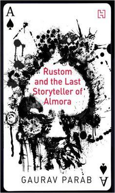 Rustom and the Last Storyteller of Almora ;  Author: Gaurav Parab