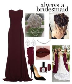 """""""Always a bridesmaid❤"""" by stinkerb3ll on Polyvore featuring Antonio Berardi, Kabella Jewelry, Christian Louboutin and Ciaté"""