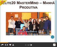 Olha o meu novo Slide! Elite20 MasterMind - Manhã Produtiva VER SLIDE AQUI: http://pt.slideshare.net/fernandojorgeparracho/elite20-master-mind-manh-produtiva  Este MasterMind aconteceu para um grupo restrito de pessoas, que se qualificaram para estarem presentes.  Estas pessoas estão determinadas a ter Resultados fora do comum e para isso fazem coisas que outros não fazem  SLIDE: http://pt.slideshare.net/fernandojorgeparracho/elite20-master-mind-manh-produtiva