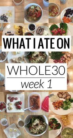 What I Ate on Whole30 Week 1 - going over day by day, each meal, for week 1