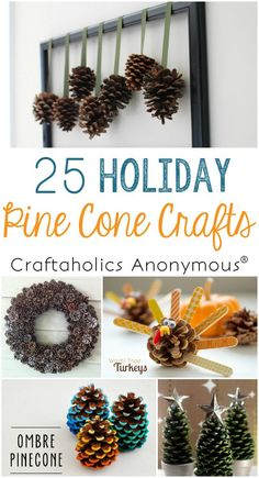 Craftaholics Anonymous reg Have an abundance of pine cones this fall? Check out these 25 pine cone crafts and put them to good use! Pinecone crafts for the holidays. Thanksgiving Crafts, Christmas Projects, Fall Crafts, Winter Christmas, Holiday Crafts, Holiday Fun, Christmas Time, Diy Crafts, Christmas Ideas