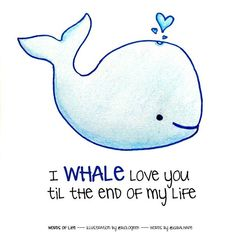 Whale you love me forever?