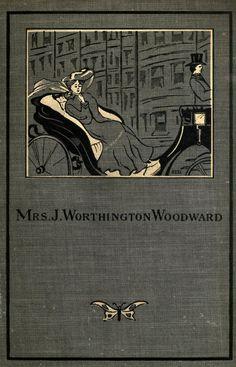 Mrs. J. Worthington Woodward : a novel
