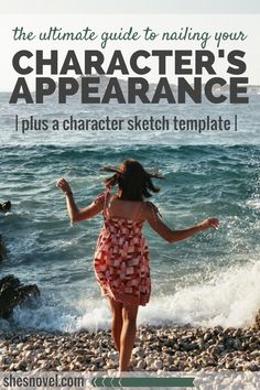 The Ultimate Guide To Nailing Your Character's Appearance   How To Write A Story guide   She's Novel