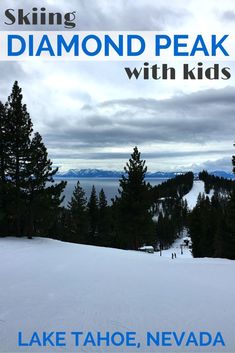 Looking for a family-friendly and budget-friendly ski resort? Learn why Diamond Peak in Incline Village, Nevada by Lake Tahoe is the perfect fit for families with young kids.