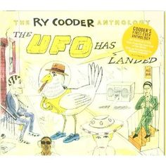 Ry Cooder - 'The Ry Cooder Anthology: The UFO Has Landed'