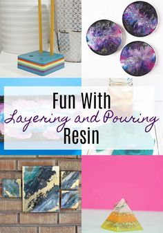 Have Fun With Resin Layering and Pouring