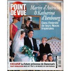 Point De Vue N° 2912 Du 12/05/2004 - Martin D'autriche Et Katharina D'isenbourg - La Future Princesse De Danemark - Mary Donaldson.