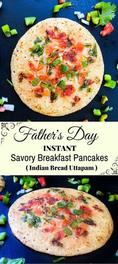 s Day-Instant Savory Breakfast Pancakes (Indian Bread Uttapam) Father's Day Breakfast, Indian Breakfast, Breakfast Pancakes, Savory Breakfast, Healthy Breakfast Recipes, Brunch Recipes, Breakfast Ideas, Indian Food Recipes, Real Food Recipes