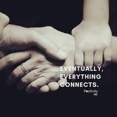 Eventually everything connects. #positivitynote #wisdom