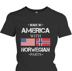 Made In America With Norwegian Parts T-Shirt - Only available Here For few Days so ACT FAST and order yours now! Men's T-Shirts » Women's T-Shirts » Hoodies » Phone Cases » Mugs in various colors available! Click image to purchase!