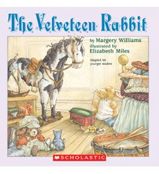 """The Velvetine Rabbit""  is my daughter Tara's favorite book. It is a loving story."
