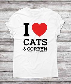 T-Shirt, Jeremy Corbyn t-shirt, I Love CATS and CORBYN t-shirt, Crazy Cat Lady, Funny t-shirt, Cat Lover gift, Cat, Cat t-shirt, by CCLBoutique on Etsy