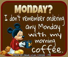 I Dont Remember Ordering A Monday monday good morning monday quotes good morning… Monday Wishes, Monday Blessings, Morning Blessings, Happy Monday, Monday Monday, Mondays, Monday Greetings, Manic Monday, Monday Blues
